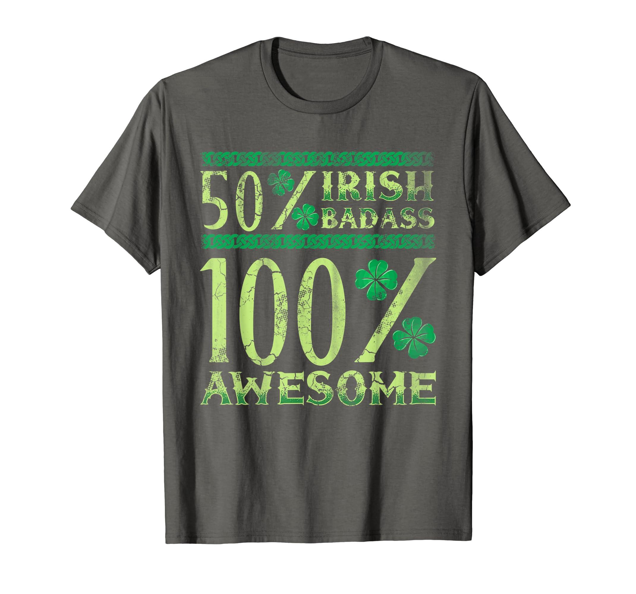 00c40a7a Amazon.com: 50% Irish Badass 100% Awesome T-Shirt St Patricks Day: Clothing