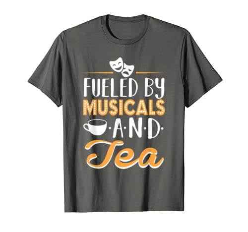 Fueled by Musicals and Tea T-shirt