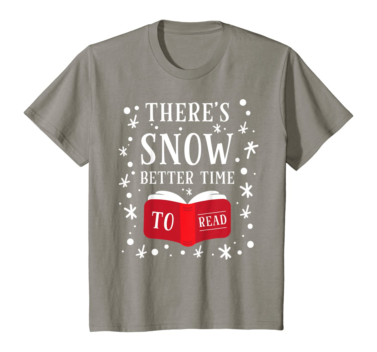There's Snow Better Time To Read Funny Winter Reader T-Shirt