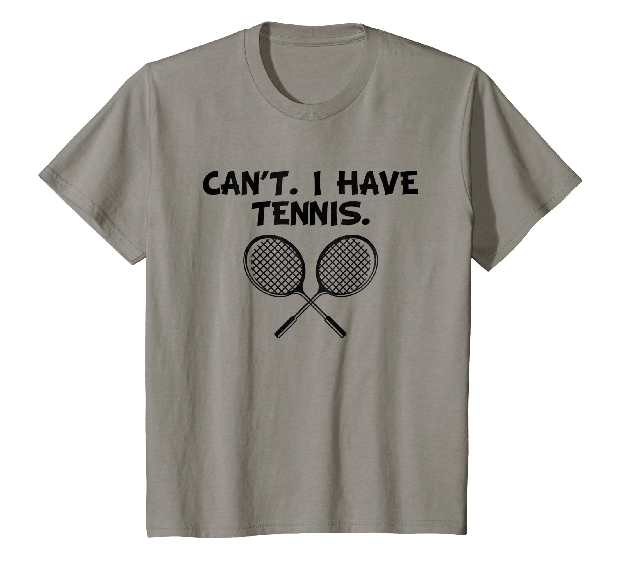 9652e0cf28 Amazon.com: Can't. I Have Tennis. Funny Sports T-Shirt: Clothing