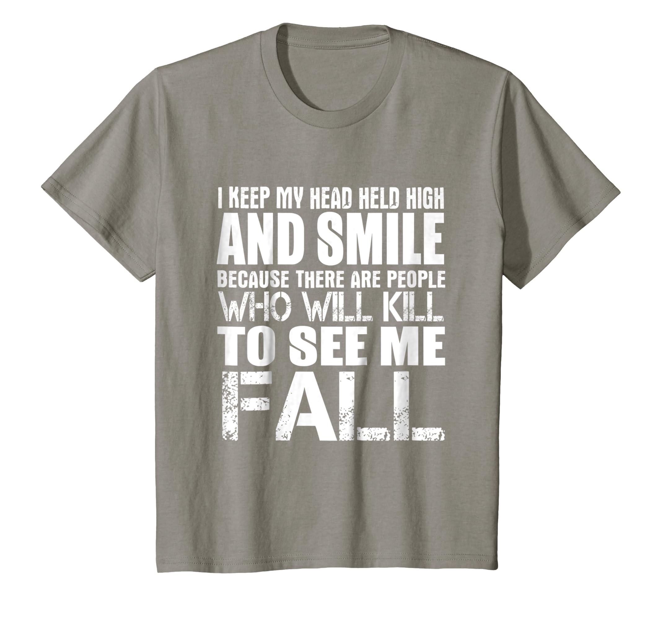 Amazoncom I Keep My Head High And Smile T Shirt Clothing
