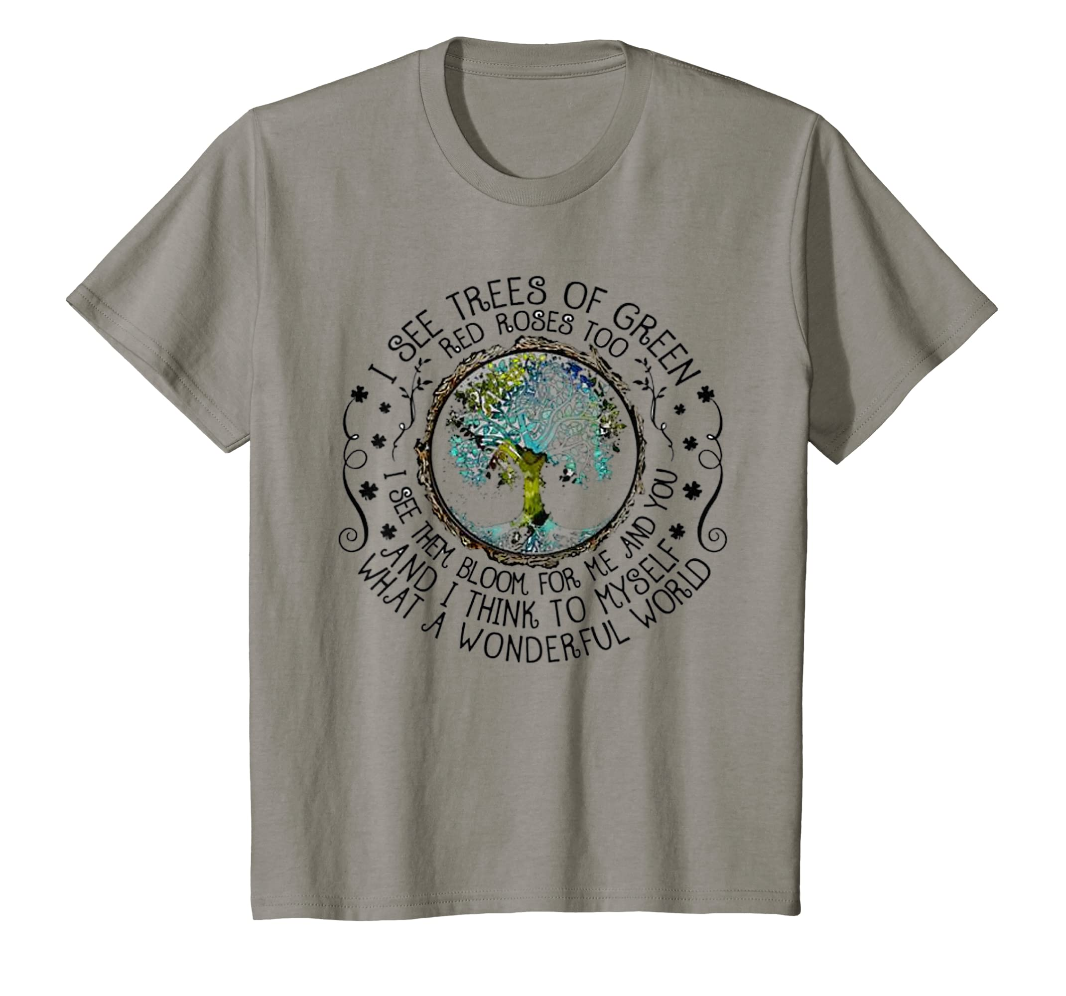 Amazon I See Trees Of Green Red Roses Too Hippie T Shirt Clothing