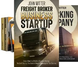 FREIGHT BROKER & TRUCKING BUSINESS COMPANY STARTUP (4 Book Series)