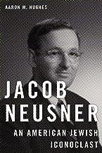 Jacob Neusner: An American Jewish Iconoclast
