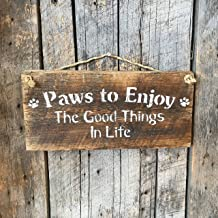 Paws To Enjoy The Good Things in Life Barn Wood Plank Hanging Sign Rustic Wall Decor Animal Lovers Plaque New Dog Owners Puppy Shower Present