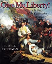 Give Me Liberty!: The Story of the Declaration of Independence
