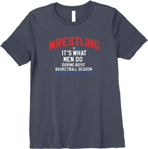 Wrestling It/'s What Men Do During Boys Basketball Season Kids T Shirt