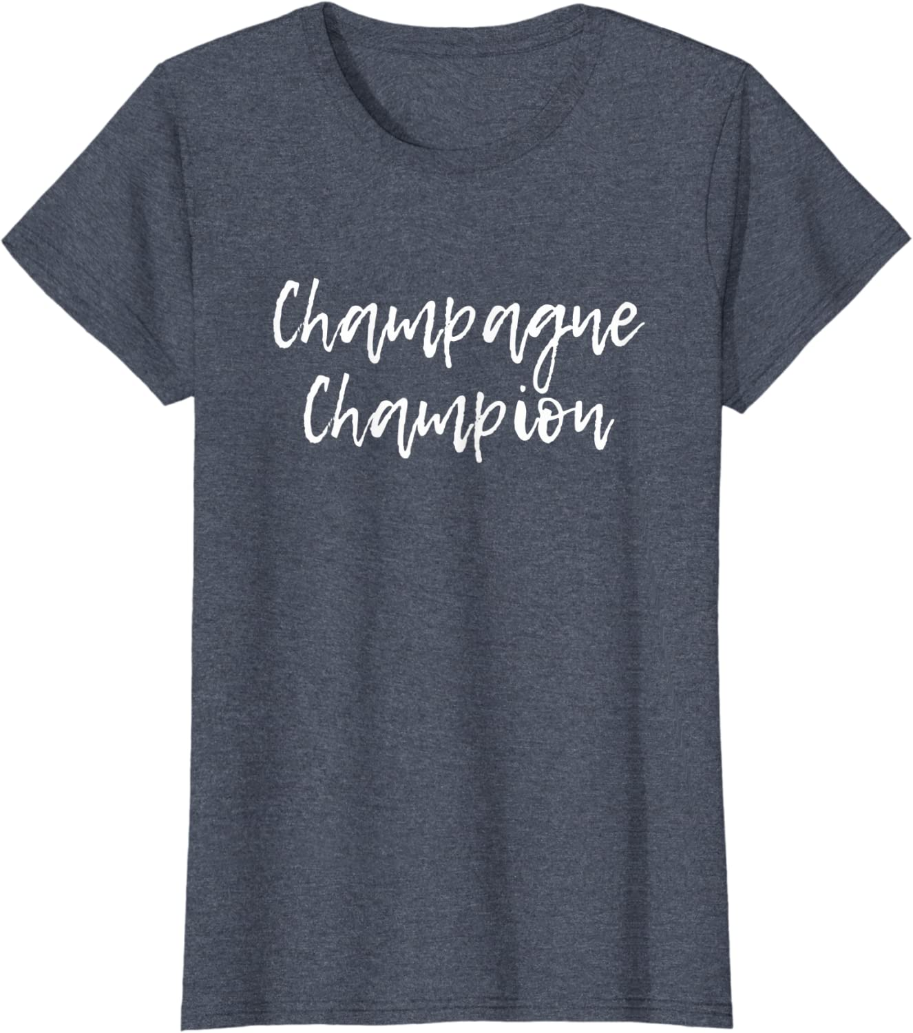 Amazon Com Champagne Champion T Shirt For Champagne Lovers Clothing [ 1500 x 1327 Pixel ]