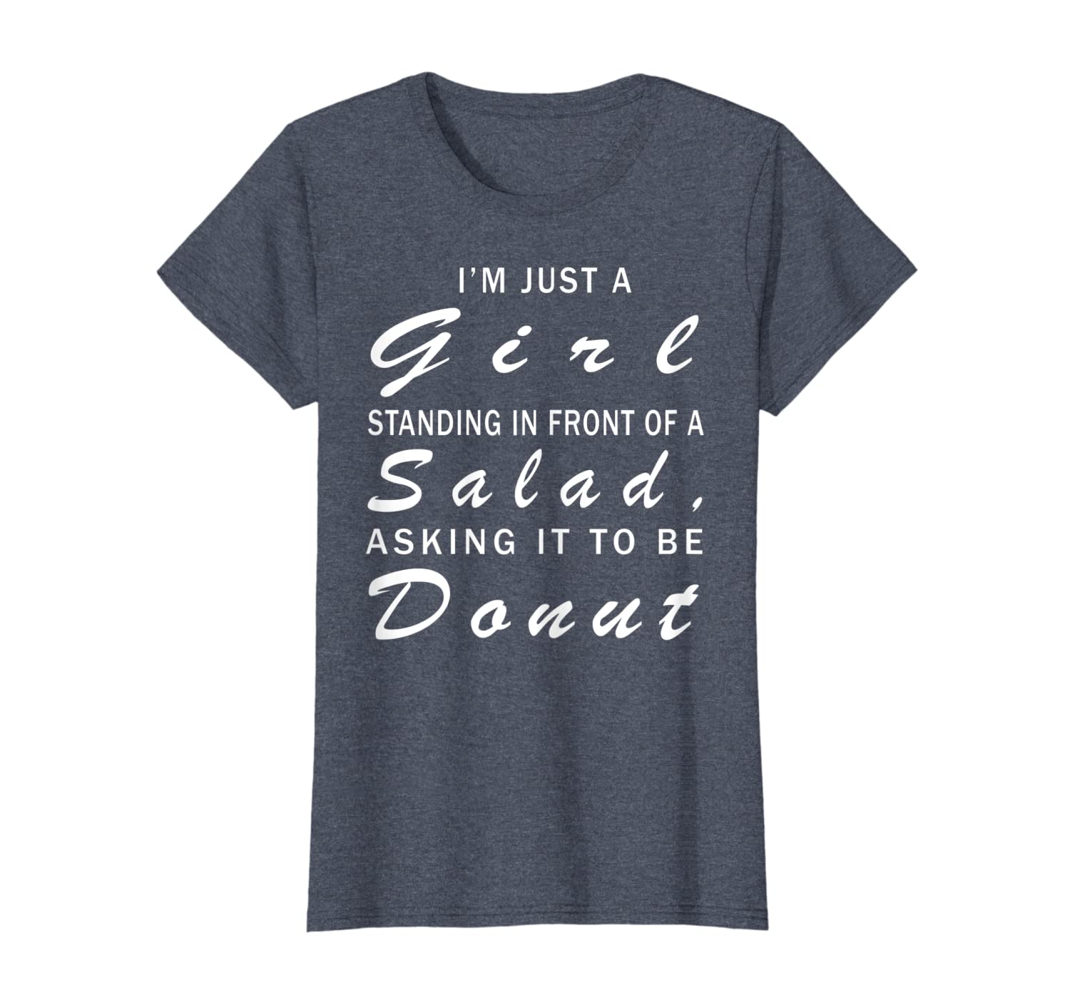 Im Just A Girl Standing In Front Of Salad Asking Donut Tee Unisex Tshirt