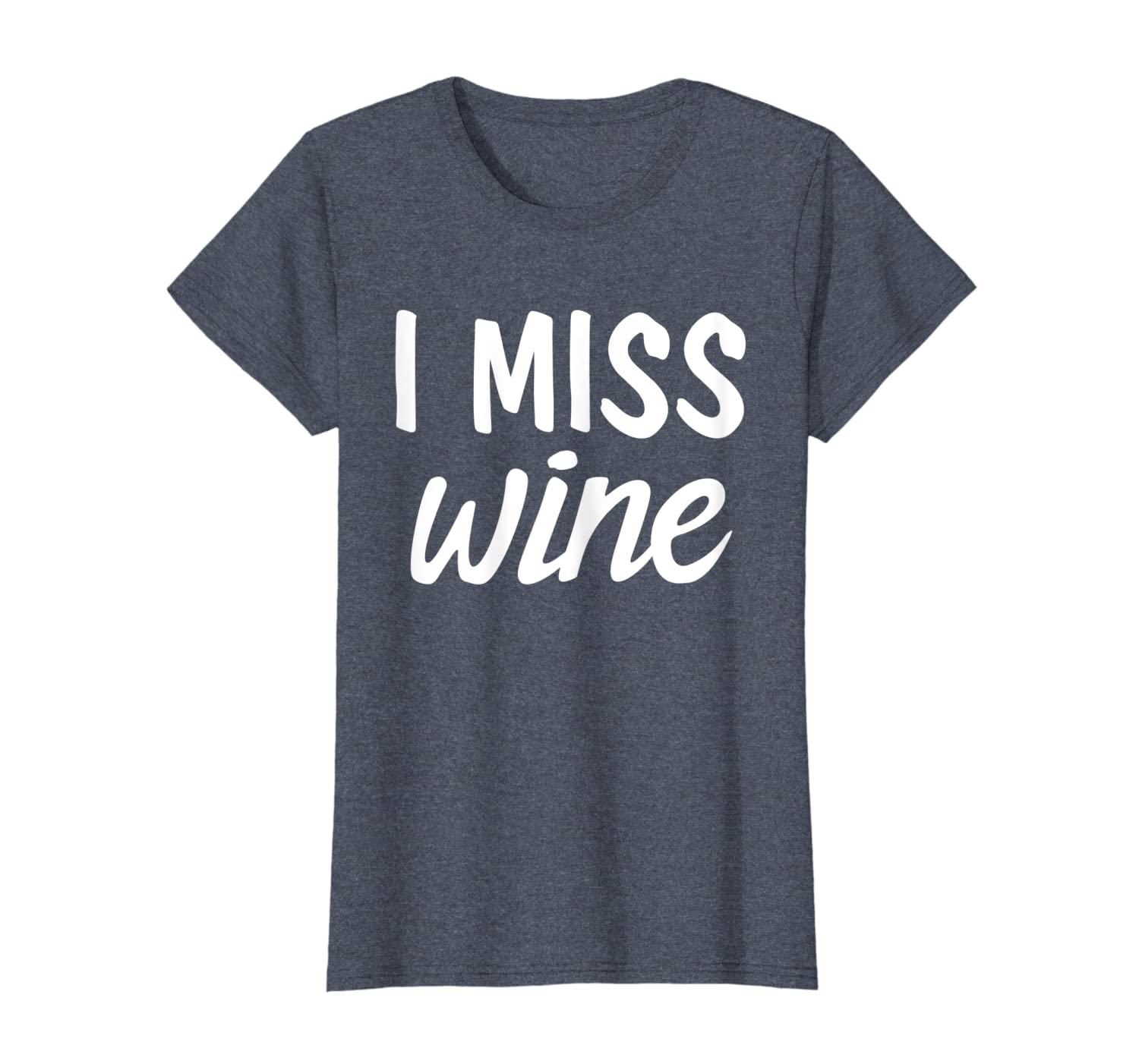 720d1f11 Amazon.com: I Miss Wine | Funny Pregnant Maternity Women Tee Shirt: Clothing