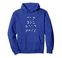 Can You Read This Braille Blind Read Write Tea Shirt Hoodie Royal Blue
