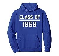 1968 High School Reunion Shirt College Reunion Shirt Hoodie Royal Blue