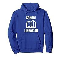 School Librarian Book Lover Reader Bookworm Gift Premium T-shirt Hoodie Royal Blue
