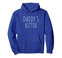 Daddy's Kitten Submissive Slave Kink Naughty Bdsm Shirts Hoodie Royal Blue