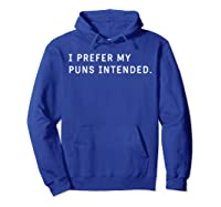 I Prefer My Puns Intended T-shirt For , ,  Hoodie Royal Blue