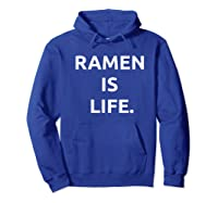 Ra Is Life Tshirt For Noodles Lover Hoodie Royal Blue