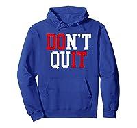 Don't Quit, Do It Athletics Sports Training Varsity Champ Shirts Hoodie Royal Blue