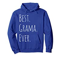 Best Grama Ever Gift For Your Grandmother Shirts Hoodie Royal Blue