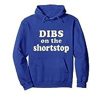 Dibs On The Shortstop Shirt Baseball Girlfriend Tshirt Hoodie Royal Blue