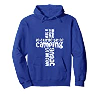 Need A Little Bit Of Camping And A Whole Lot Of Jesus Shirts Hoodie Royal Blue