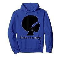 Black Is Beautiful Strong Beautiful Black T-shirt Hoodie Royal Blue