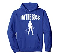 I'm The Boss Submissive Kinky Domme Bdsm Mistress T-shirt Hoodie Royal Blue