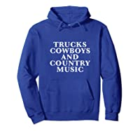 Trucks Cow And Country Music Life's Pleasures Shirts Hoodie Royal Blue