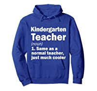 Kindergarten Tea Noun Definition Back To School Gift T-shirt Hoodie Royal Blue