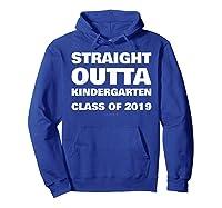 Straight Outta Kindergarten 2019 Funny Graduation Shirts Hoodie Royal Blue