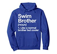 Swim Brother Definition Funny Sports T-shirt Hoodie Royal Blue