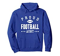 Proud Football Aunt Gift Shirts Hoodie Royal Blue