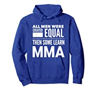 All Learn Mma Mixed Martial Arts Statet Student Gift Shirts Hoodie Royal Blue