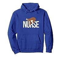 Funny Nurse Sloth Gift Er Nurse Gift Shirts Hoodie Royal Blue