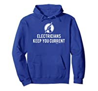 Electricians Keep Your Current Electrician Word T-shirt Hoodie Royal Blue