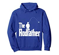 S The Rodfather Funny Fisherman T Shirt Sea, Fly Fishing Tee Hoodie Royal Blue