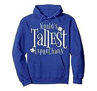 Worlds Tallest Leprechaun St Patricks Day Shirts Hoodie Royal Blue