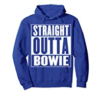 Straight Outta Bowie Shirts Hoodie Royal Blue