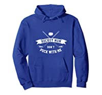 Hockey Mom Puck With Me Mother Game Player Sport Sport Shirts Hoodie Royal Blue