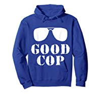 Good Cop Funny Police Father And Son Matching Shirts Hoodie Royal Blue