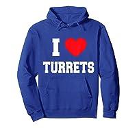 I Love Turrets T-shirt Hoodie Royal Blue