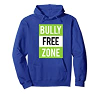 Bully Free Zone Anti Bullying Stop Awareness Kindness Friend Shirts Hoodie Royal Blue