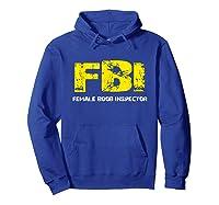 Fbi Female Boob Inspector Tee Gift For Dad Joke T-shirt Hoodie Royal Blue