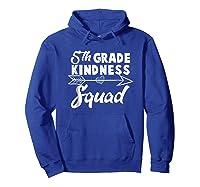 Tea Team Shirt - 5th Grade Kindness Squad Gift Hoodie Royal Blue