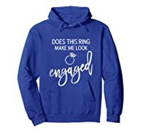 Does This Ring Make Me Look Engaged Navy Blue Shirt Hoodie Royal Blue
