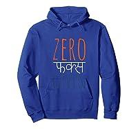 Zero Fucks Given Shirts Hoodie Royal Blue