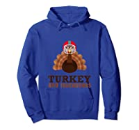 Turkey And Touchdowns Funny Thanksgiving Football T-shirt Hoodie Royal Blue
