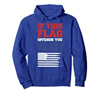 Patriotic Shirts - If This Flag Offends You Help You Pack T-shirt Hoodie Royal Blue