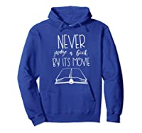Never Judge A Book By Its Movie Funny Book Lover Shirts Hoodie Royal Blue