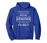 Awesome Godmother Shirt For , Mothers Day T-shirt Hoodie Royal Blue