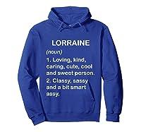 Lorraine Definition Name Loving Kind T-shirt Hoodie Royal Blue